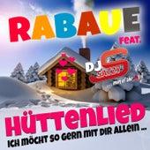 Play & Download Hüttenlied - Ich möcht so gern mir Dir allein by Rabaue | Napster