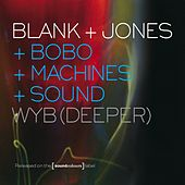Play & Download WYB (Deeper) by Blank & Jones | Napster