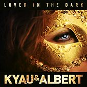 Play & Download Lover in the Dark by Kyau & Albert | Napster