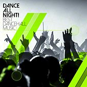 Play & Download Dance All Night! Best Dancehall Music by Various Artists | Napster