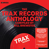 Play & Download Sources - The Trax Records Anthology Compiled by Bill Brewster by Various Artists | Napster