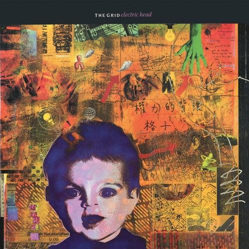 Electric Head (Plus Bonus Tracks) by The Grid