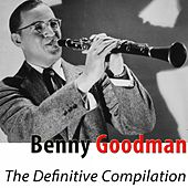 Play & Download The Definitive Compilation (Remastered) by Benny Goodman | Napster