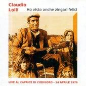 Play & Download Ho visto anche zingari felici: Live al Caprice di Codigoro, 14 Aprile 1976 by Claudio Lolli | Napster