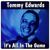 It's All in the Game by Tommy Edwards