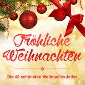 Play & Download Fröhliche Weihnachten - Die 40 schönsten Weihnachtslieder by Various Artists | Napster