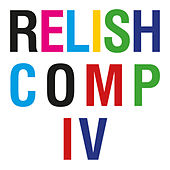 Play & Download Relish Compilation IV by Various Artists | Napster