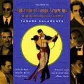 Play & Download Bailemos El Tango Argentino: Con Las Mejores Orquestas Y Cantores Vol. 10 by Various Artists | Napster