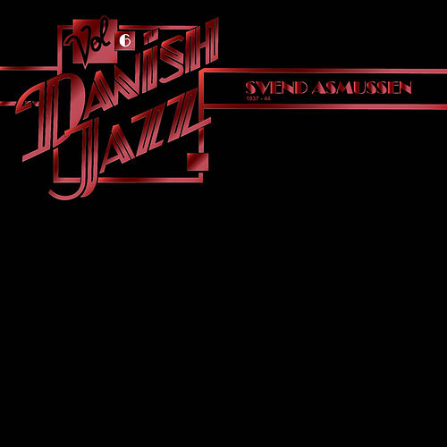 Play & Download Danish Jazz, Vol. 6 by Svend Asmussen | Napster