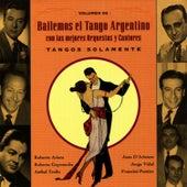 Bailemos El Tango Argentino: Con Las Mejores Orquestas Y Cantores Vol. 2 by Various Artists