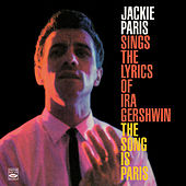 Play & Download Jackie Paris Sings the Lyrics of IRA Gershwin & The Song Is Paris by Jackie Paris | Napster