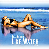 Play & Download Like Water (Reprise) by Billy Griffin | Napster
