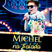 Play & Download Na Balada (Ao Vivo) by Michel Teló | Napster
