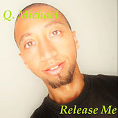 Release Me - Single by Q. Michael