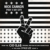 Play & Download Pray 4 My City by Nick Cannon | Napster