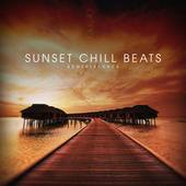 Play & Download Sunset Chill Beats - Reminiscence by Various Artists | Napster