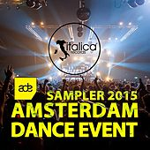 Play & Download Amsterdam Dance Event (Sampler 2015) by Various Artists | Napster