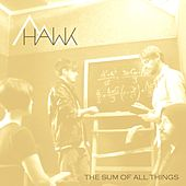 Play & Download Sum of All Things by H.A.W.K. | Napster