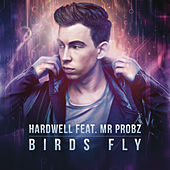 Play & Download Birds Fly (eSQUIRE Late Night Remix) by Hardwell | Napster