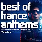 Best of Trance Anthems, Vol. 4 (A Classic Hands up and Vocal Trance Selection) by Various Artists