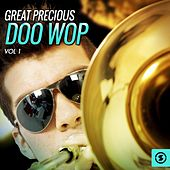 Play & Download Great Precious Doo Wop, Vol. 1 by Various Artists | Napster