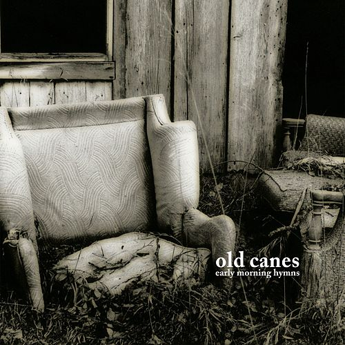 Play & Download Early Morning Hymns by Old Canes | Napster