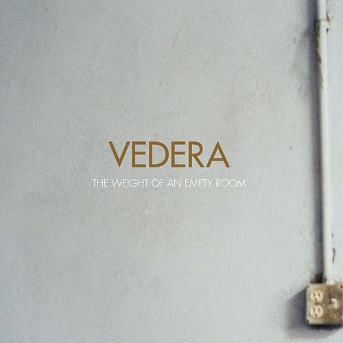 Play & Download The Weight Of an Empty Room by Vedera | Napster