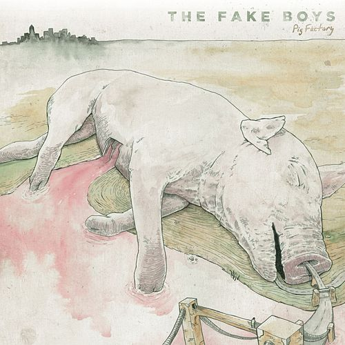 Play & Download Pig Factory by The Fake Boys | Napster