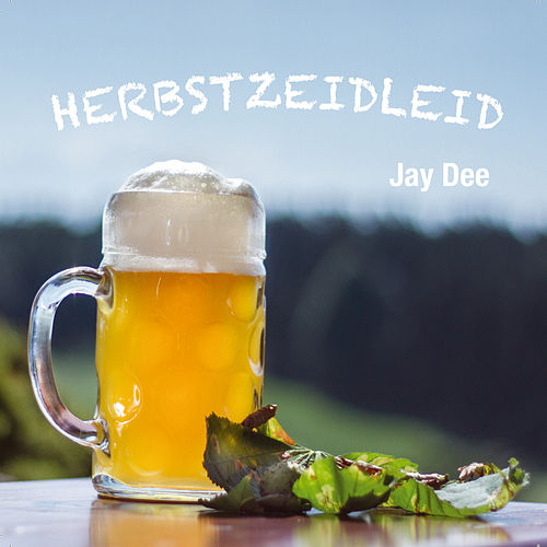 Play & Download Herbstzeidleid by Jay Dee | Napster