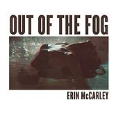 Play & Download Out of the Fog by Erin McCarley | Napster