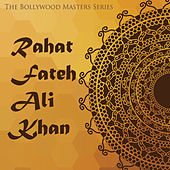 The Bollywood Masters Series: Rahat Fateh Ali Khan by Various Artists