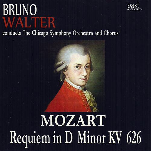 Play & Download Mozart: Requiem In D Minor, K. 626 by The Chicago Symphony Orchestra, Bruno Walter, The Chicago Symphony Chorus | Napster