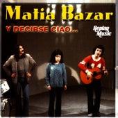 Play & Download Y Decirse Ciao… by Matia Bazar | Napster