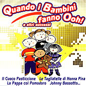 Play & Download Quando I Bambini Fanno Ooh E Altri Successi by Various Artists | Napster