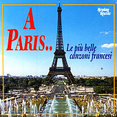 Play & Download Le Più Belle Canzoni Francesi - A Paris … by Various Artists | Napster