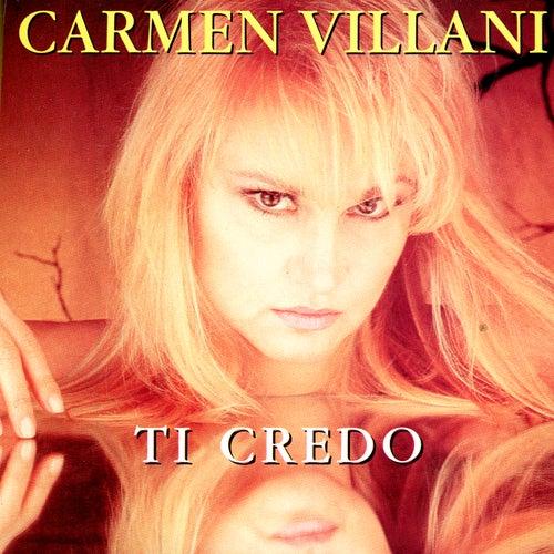 Play & Download Ti Credo by Carmen Villani | Napster