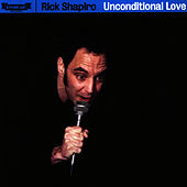 Play & Download Unconditional Love by Rick Shapiro | Napster
