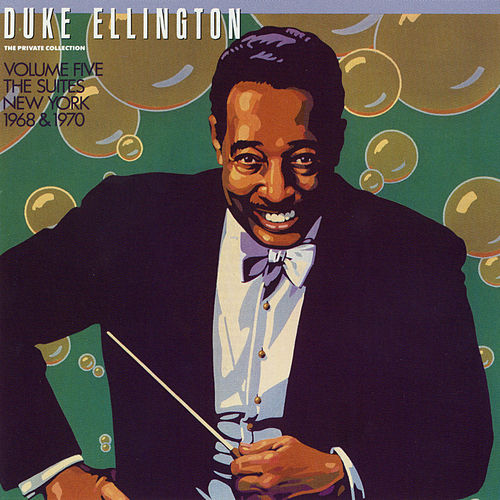 Play & Download The Private Collection: Volume Five, The Suites, New York, 1968 & 1970 by Duke Ellington | Napster