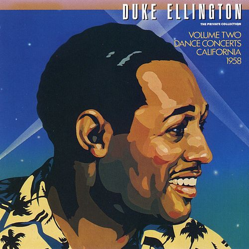 Play & Download The Private Collection: Volume Two, Dance Concerts, California, 1958 by Duke Ellington | Napster