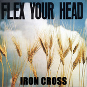 Play & Download Flex Your Head by Iron Cross | Napster