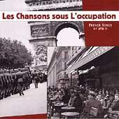 Les Chansons Sous L'Occupation: French Songs... by Various Artists