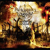 Play & Download Burned Down the Enemy (Deluxe Edition) by Burning Point | Napster