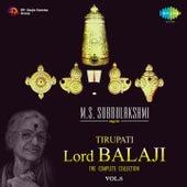 Play & Download M.S. Subbulakshmi Sings for Tirupati Lord Balaji, Vol. 6 by M. S. Subbulakshmi | Napster