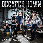 Nothing More by Decyfer Down