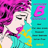 Play & Download Hopeless B Riddim - EP by Various Artists | Napster