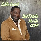 Play & Download Did I Make You Go Ooh - Single by Eddie Levert | Napster