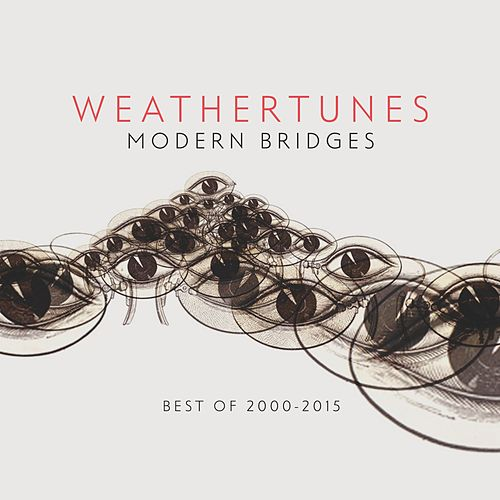 Play & Download Modern Bridges (The Best Of 2005 - 2015) by Weathertunes | Napster