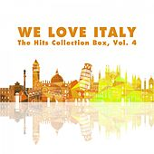 We Love Italy! the Hits Collection Box, Vol. 4 by Various Artists