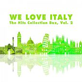 We Love Italy! the Hits Collection Box, Vol. 2 by Various Artists