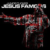 Play & Download Jesus Famous by Junior Tucker | Napster